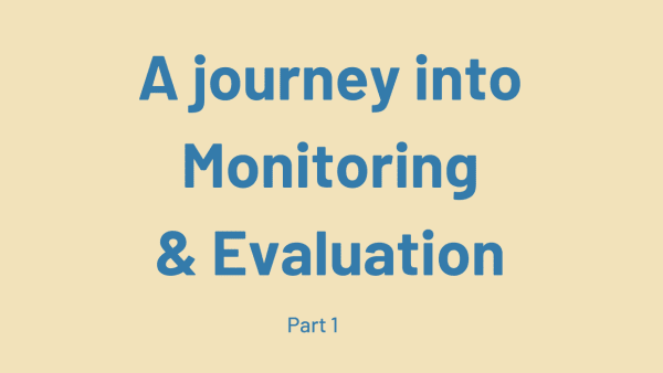 The words A journey into Monitoring and Evaluation: part 1