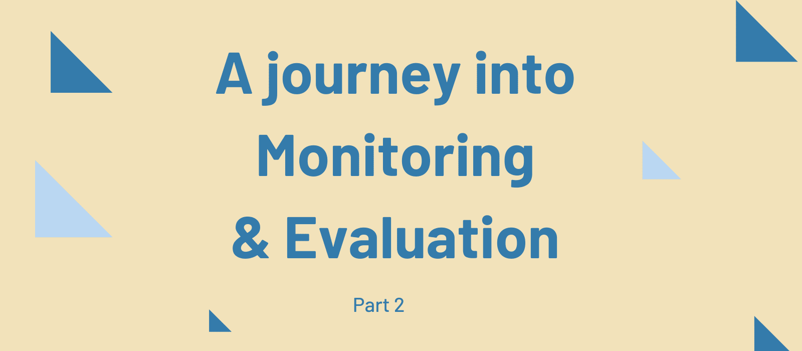 The words a journey into Monitoring and Evaluation- Part 2